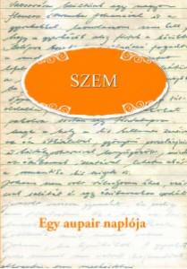 Szlanyinka Edina Mária - Egy aupair naplója